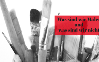 Was sind wir Maler und was sind wir nicht
